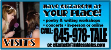 Have Elizabeth at your place: Poetry and Writing workshops and concerts - in person or online. Call 530-713-TALE